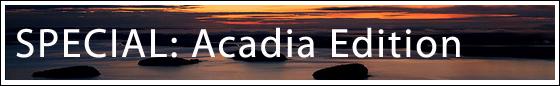 Special: Acadia Edition